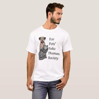 For Pets Sake T-Shirt