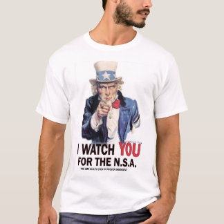 For Real, Uncle Sam Is Watching You! T-Shirt