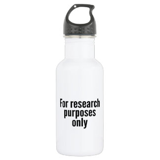 For Research Purposes Only 532 Ml Water Bottle