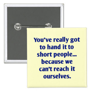 For Short Folks With a Sense of Humor Pinback Buttons
