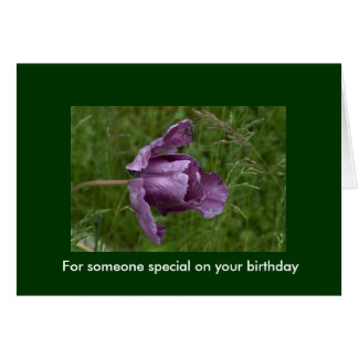 For someone special on your birthday greeting card