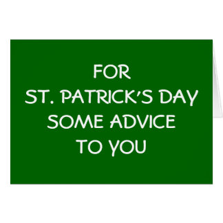 FOR ST. PATRICK'S DAYSOME ADVICE TO YOU CARD