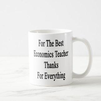 For The Best Economics Teacher Thanks For Everythi Coffee Mug