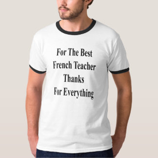 For The Best French Teacher Thanks For Everything T-Shirt