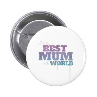 For the Best Mum in the World Pin