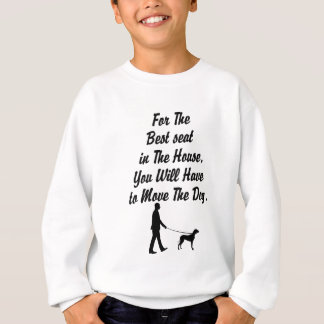 for The Best Seat in The House, life quote Sweatshirt