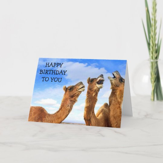 FOR THE CHILD THESE CAMEL SING HAPPY BIRTHDAY CARD