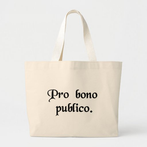 For the good of the public bags