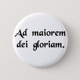 For the greater glory of God 6 Cm Round Badge