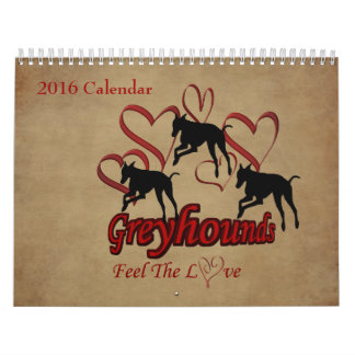 For The Love Of Greyhounds Wall Calendars