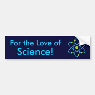 For The Love Of Science Atom Bumper Sticker