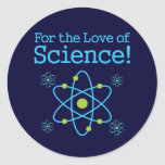 For The Love Of Science Atom Round Stickers