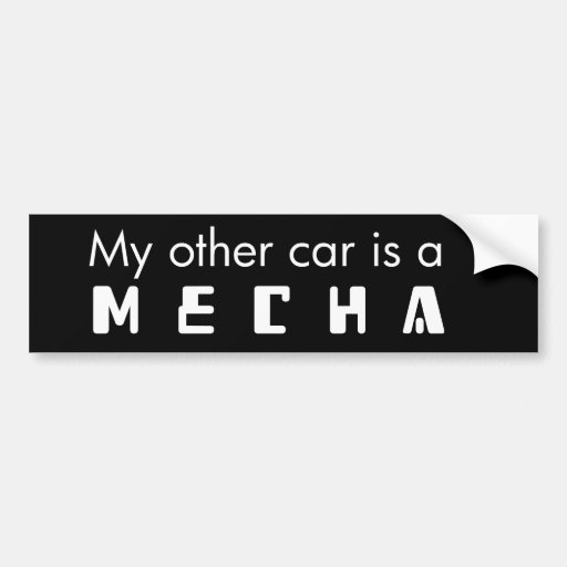 for the mecha pilot bumper sticker