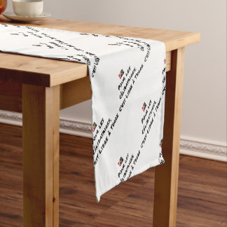 FOR THE SINGLE PEOPLE, IT IS FREE ON THE GROUND SHORT TABLE RUNNER