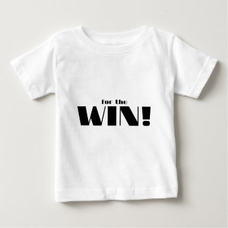 For The Win! Baby T-Shirt