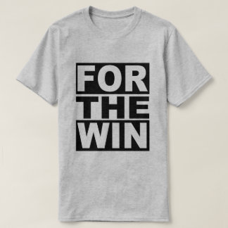 For the Win T-Shirt