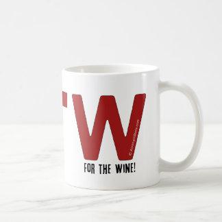 For the Wine! Coffee Mug