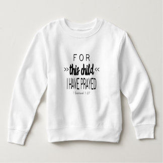 For this child I have prayed, Black Font Sweatshirt