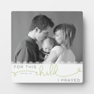 For this Child I Prayed - 1 Samuel 1:27 Display Plaque