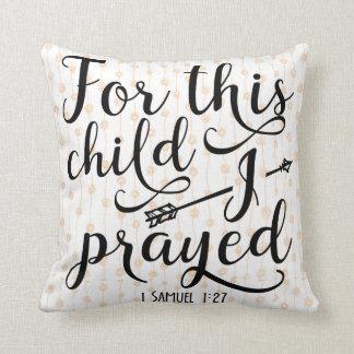 For This Child I Prayed - Bible Verse 1 Samuel 1:2 Cushion