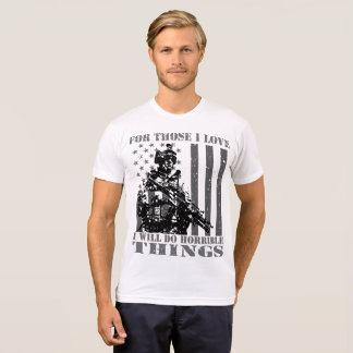For Those I Love - Veterans Patriotic Patriotism T-Shirt