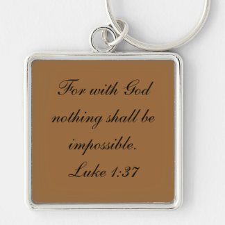 For with God nothing shall be impossible.Luke 1:37 Key Ring