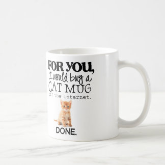 """For You I Would Buy A Cat Mug"" Mug"