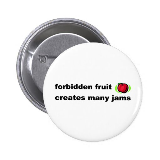 Forbidden fruit creates many jams pinback buttons