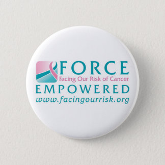 FORCE Facing Our Risk of Cancer Empowered 6 Cm Round Badge