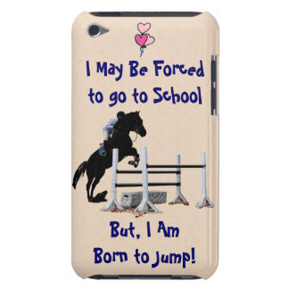 Forced to go to School, Born to Jump Horse Case-Mate iPod Touch Case