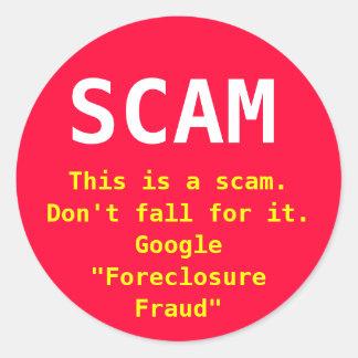 Foreclosure scam sticker Fight fraud locally