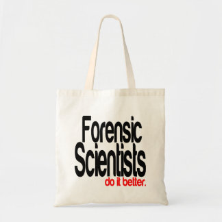 Forensic Scientists Do It Better Budget Tote Bag