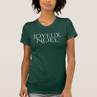 Forest Green Joyeux Noel Merry Christmas in French T-Shirt
