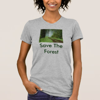 Forest, Save The Forest T-shirt