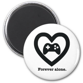 Forever alone. 6 cm round magnet