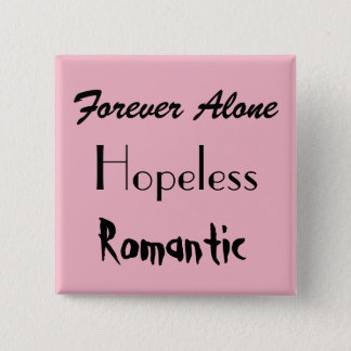 Forever Alone Pin