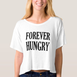 Forever Hungry funny foodie Hangry T-Shirt