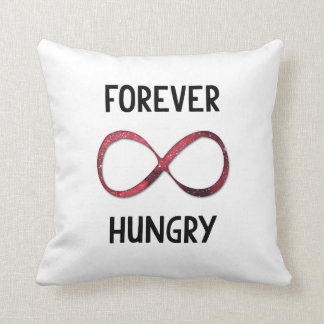 Forever Hungry Throw Pillow