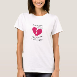 Forever In My Heart / Loved One Memorial T-Shirt