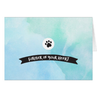 Forever in Your Heart Pet Sympathy Card