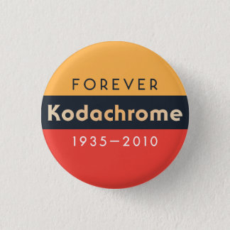 ''Forever Kodachrome: 1935-2010'' button pin