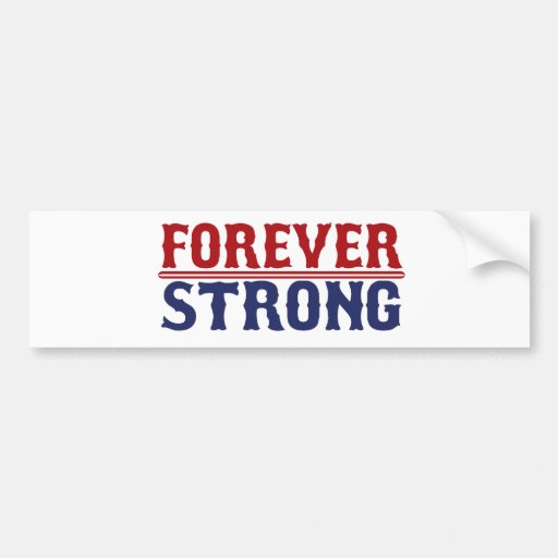 Forever Strong Boston Strong Bumper Stickers