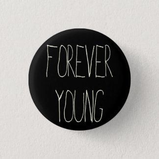 Forever young 3 cm round badge