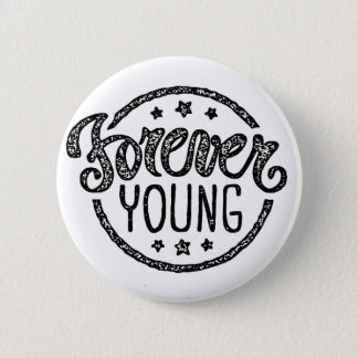 Forever Young 6 Cm Round Badge