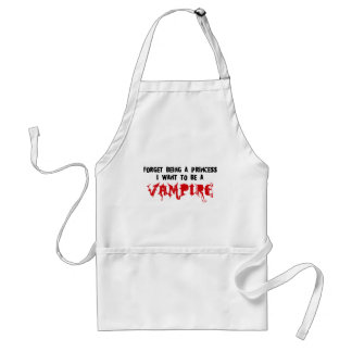 Forget Being a Princess, I Want to Be A Vampire Standard Apron