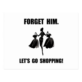 Forget Him Shopping Postcard