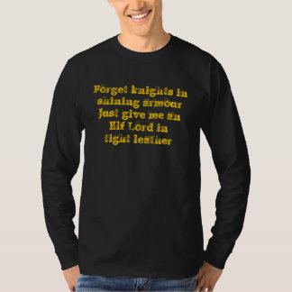 Forget knights in shining armour 2 T-Shirt