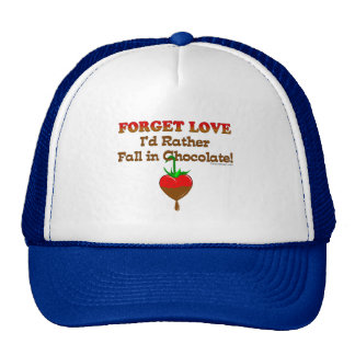 Forget love I'd rather fall in chocolate Cap