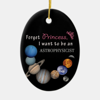 Forget Princess - Astrophysicist Ceramic Ornament