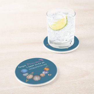 Forget Princess - Astrophysicist Coaster